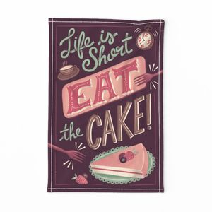 Life is short, eat the cake! Tea Towel