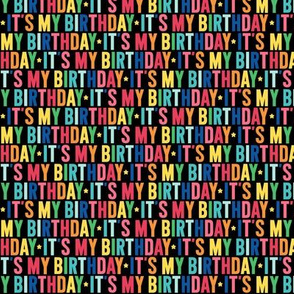 its my birthday XSM rainbow on black UPPERcase