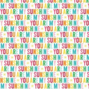 you are my sunshine XSM rainbow UPPERcase