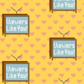 Viewers Like You!-Canary
