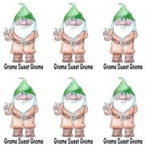 "sweet gnome ""Gnome sweet gnome"""