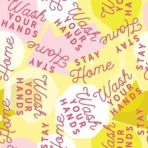 Non-Floral Girly Wash Your Hands Stay Home