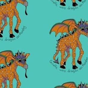 Giraffe was dragon on monday-Teal