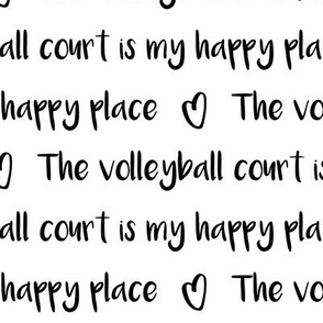 The volleyball court is my happy place black and white text pattern