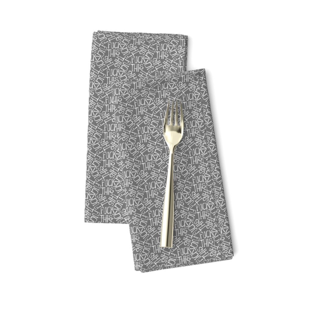 Amarela Dinner Napkins featuring Fuck This - grey by secretbean