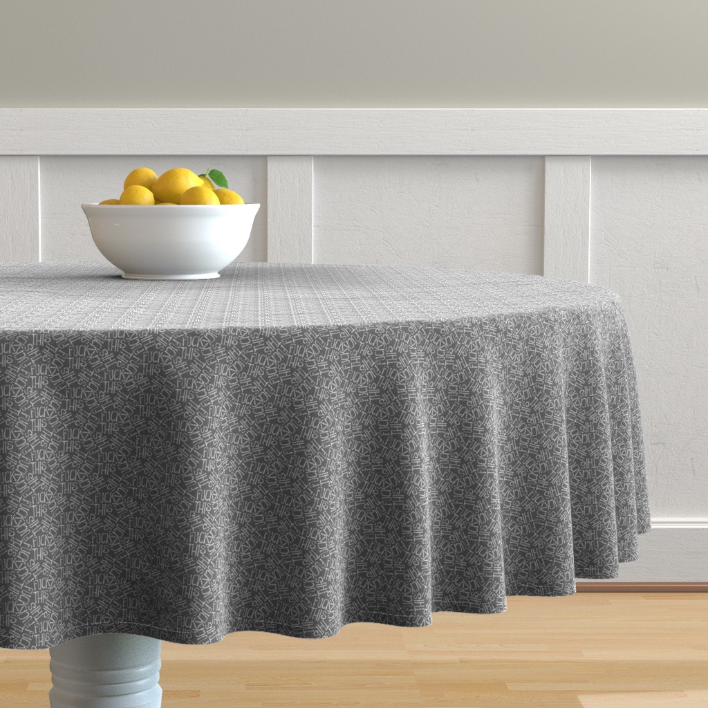 Malay Round Tablecloth featuring Fuck This - grey by secretbean