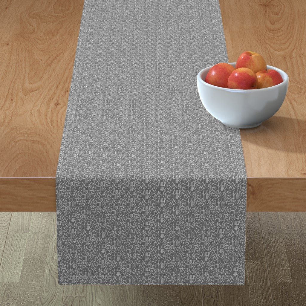 Minorca Table Runner featuring Fuck This - grey by secretbean