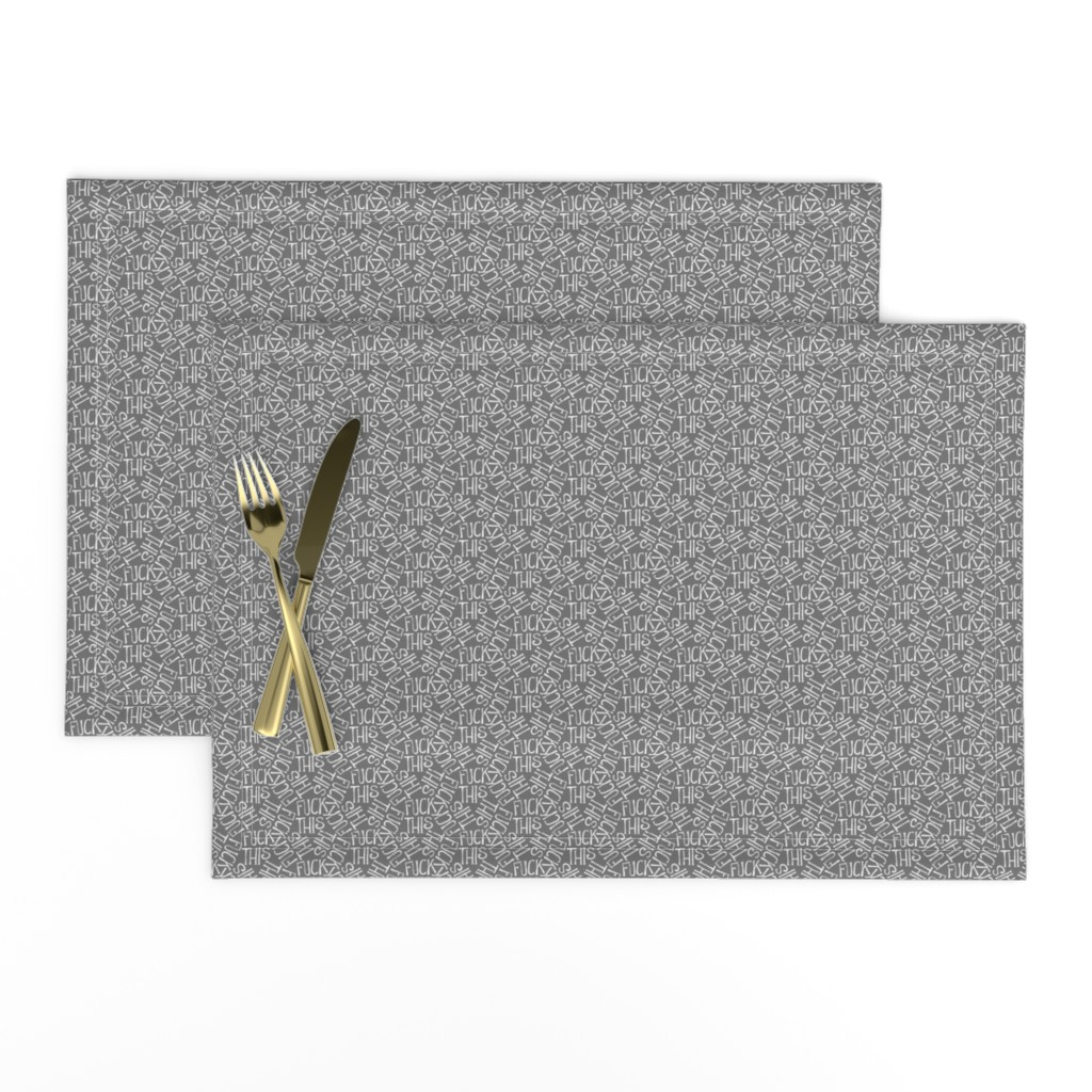Lamona Cloth Placemats featuring Fuck This - grey by secretbean