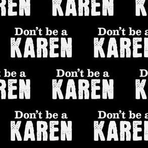 Don't Be A Karen on Black