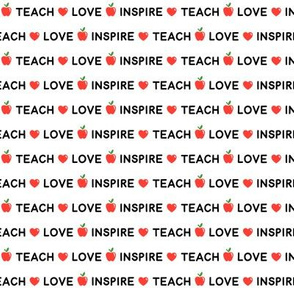 Teach, Love, Inspire on White (Small Size)