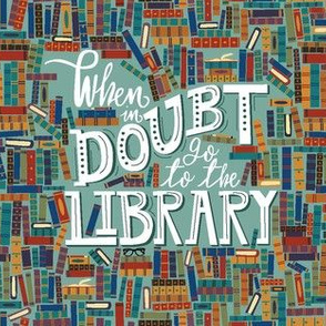When In Doubt Go To The Library --Medium