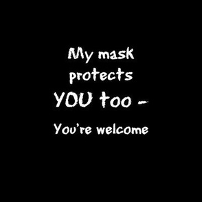 Mask protects you too-white on black-bigger for gaiter