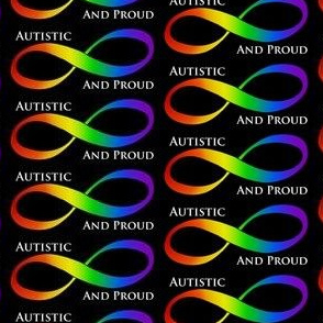 Autistic and Proud Rainbow Infinity Symbol on Black