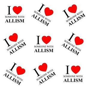 I <3 Someone with Allism - White