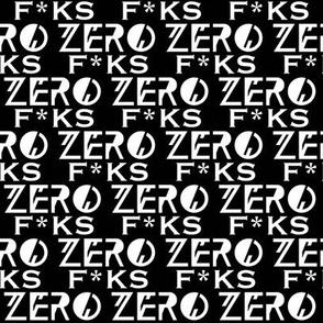 Zero F*cks on black - small ish scale
