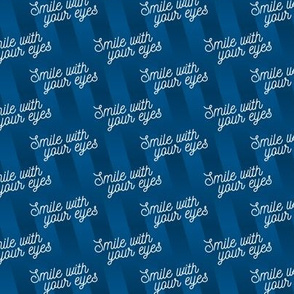 Smile with your eyes - white on blue - mask