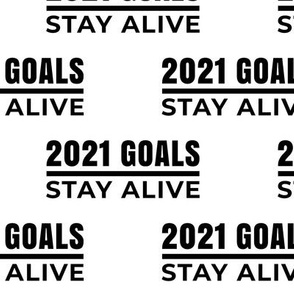 2021 Resolution Goals: Stay Alive