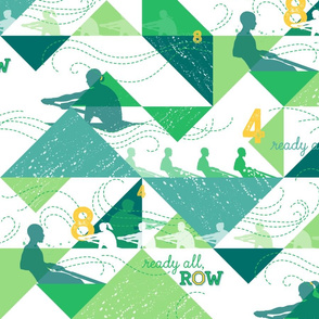 Ready All, Row - for the Gold & Green