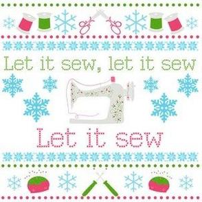 Let it Sew, Let it Sew, Let it Sew