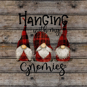 Hanging with my Gnomies Buffalo Plaid on dark wood - 18 inch square