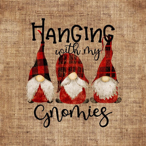 Hanging with my Gnomies Buffalo Plaid on burlap - 18 inch square