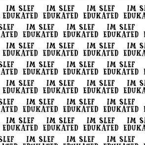 Funny I'm Self-Educated