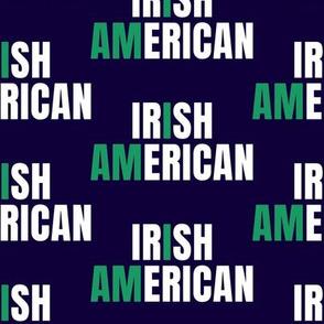 I Am Irish American on Navy Blue