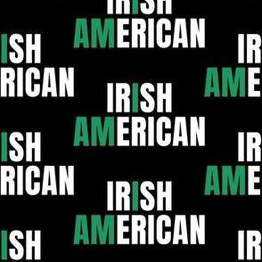 I Am Irish American on Black