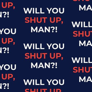 Will You Shut Up Man 2020 Election