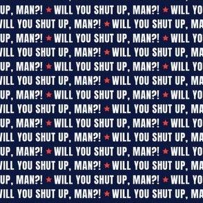 Will You Shut Up Man Mini
