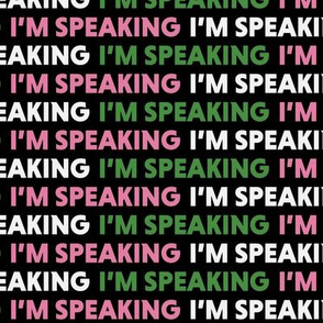 I'm Speaking Pink Dark Green Kamala