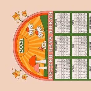 Better Days 2021 Calendar Tea Towel