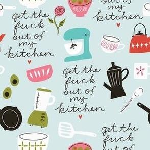 GTFO of my Kitchen