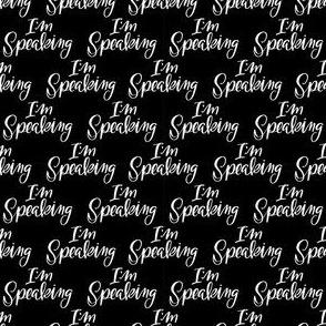 I'm Speaking- Black