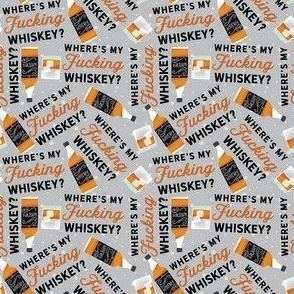 Teeny- Where's my Fing Whiskey non floral