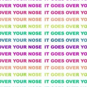 IT GOES OVER YOUR NOSE Neon Rainbow mask on white