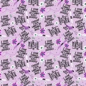 Teeny- I Stab Things So I don't Kill People- Purple