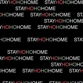 Stay Home - Stay hohohome christmas holiday covid virus positive vibes print