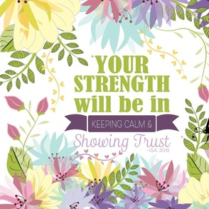 Your Strength Will Be in Keeping Calm  - Isa 30:15_Pillow  21 x 18
