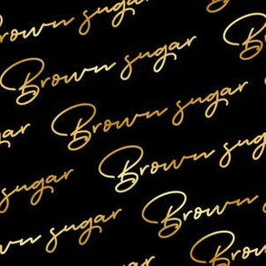 Brown sugar gold imitation text on black