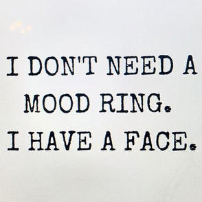 I Don't Need A Mood Ring.