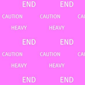 Caution Heavy End
