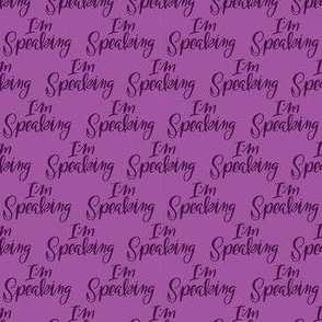 I'm Speaking- Purple