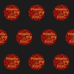 Weasley is our king  on black