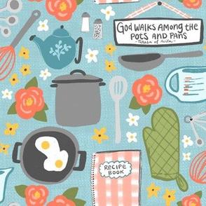 Catholic Kitchen, God Walks Among the Pots and Pans