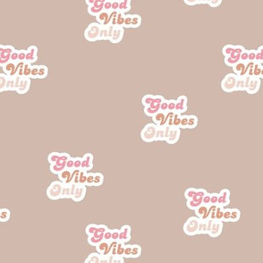 Good vibes only seventies retro style affirmation quote text design latte pink white caramel