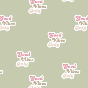 Good vibes only seventies retro style affirmation quote text design mint sage green pink girls