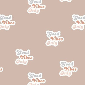 Good vibes only seventies retro style affirmation quote text design latte beige gray caramel neutrals boys