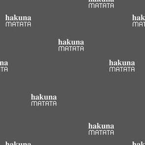 Hakuna Matata seize the day positive vibes sweet boho nursery text quote typography design charcoal gray white
