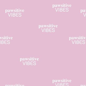 Pawsitive vibes only dogs and pets positive vibe text design sweet pink girls
